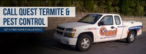call quest and termite pest control and get a free home evaluation